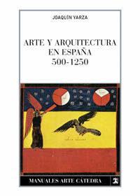 Libro ARTE Y ARQUITECTURA EN ESPAÑA, 500-1250