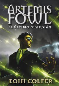 Libro ARTEMIS FOWL: EL ULTIMO GUARDIAN