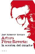 Libro ARTURO PEREZ-REVERTE: LA SONRISA DEL CAZADOR