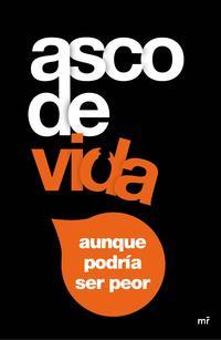 Libro ASCO DE VIDA..., AUNQUE PODRÍA SER PEOR