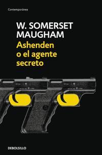 Libro ASHENDEN O EL AGENTE SECRETO