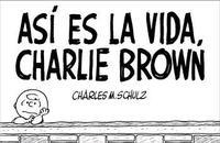Libro ASI ES LA VIDA, CHARLIE BROWN