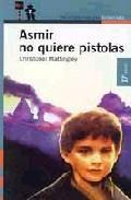 Libro ASMIR NO QUIERE PISTOLAS