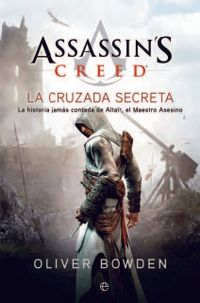 Libro LA CRUZADA SECRETA (ASSASSINS CREED #3)