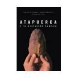 Libro ATAPUERCA Y LA EVOLUCION HUMANA