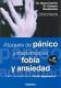 Libro ATAQUES DE PANICO Y TRASTORNOS DE FOBIA Y ANSIEDAD: COMO RECONOCE RLOS, COMO SUPERARLOS