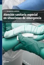 Libro ATENCION SANITARIA ESPECIAL EN SITUACIONES DE EMERGENCIA. EMERGEN CIAS SANITARIAS