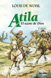 Libro ATILA: EL AZOTE DE DIOS