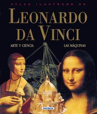 Libro ATLAS ILUSTRADO DE LEONARDO DA VINCI: ARTE Y CIENCIA Y LAS MAQUIN AS