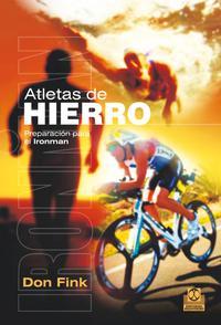 Libro ATLETAS DE HIERRO: PREPARACIÓN PARA EL IRONMAN