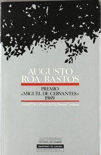 Libro AUGUSTO ROA BASTOS: PREMIO MIGUEL DE CERVANTES 1989
