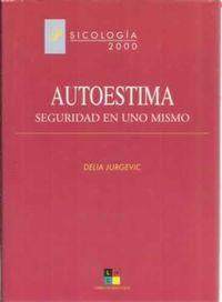 Libro AUTO-ESTIMA, SEGURIDAD EN UNO MISMO