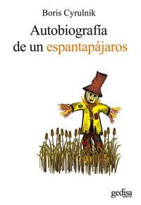 Libro AUTOBIOGRAFIA DE UN ESPANTAPAJAROS: TESTIMONIOS DE RESILENCIA: EL RETORNO A LA VIDA