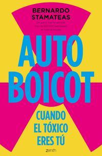 Libro AUTOBOICOT: CUANDO EL TOXICO ERES TU