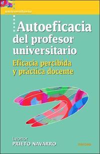Libro AUTOEFICACIA DEL PROFESOR UNIVERSITARIO. EFICACIA PERCIBIDA Y PRA CTICA DOCENTE