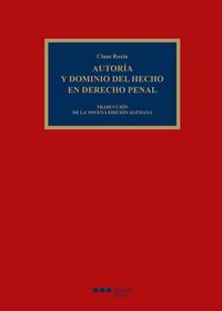 Libro AUTORIA Y DOMINIO DEL HECHO EN DERECHO PENAL