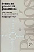 Libro AVANCES EN PSICOTERAPIA PSICOANALITICA: HACIA UNA TECNICA DE INTE RVENCIONES ESPECIFICAS