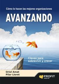 Libro AVANZANDO: COMO LO HACEN LAS MEJORES ORGANIZACIONES: CLAVES PARA SOBREVIVIR Y CRECER