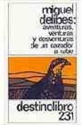 Libro AVENTURAS, VENTURAS Y DESVENTURAS DE UN CAZADOR A RABO