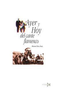 Libro AYER Y HOY DEL CANTE FLAMENCO