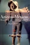 Libro AZTECAS-MEXICAS: DESARROLLO DE UNA CIVILIZACION ORIGINARIA