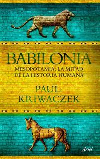 Libro BABILONIA. MESOPOTAMIA, LA MITAD DE LA HISTORIA HUMANA
