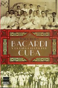 Libro BACARDI Y LA LARGA LUCHA POR CUBA