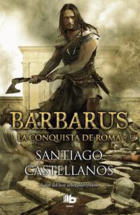Libro BARBARUS: LA CONQUISTA DE ROMA