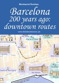 Libro BARCELONA 200 YEARS AGO: DOWNTOWN ROUTES