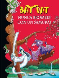 Libro BAT PAT 15: NUNCA BROMEES CON UN SAMURAI