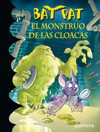 Libro BAT PAT 5: EL MONSTRUO DE LAS CLOACAS