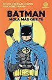 Libro BATMAN MOLA MÁS QUE TÚ