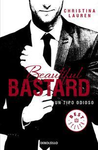 Libro BEAUTIFUL BASTARD: UN TIPO ODIOSO