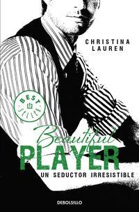 Libro BEAUTIFUL PLAYER: UN SEDUCTOR IRRESISTIBLE