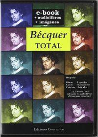 Libro BECQUER TOTAL: BIOGRAFIA, RIMAS, CARTAS, CRONICAS, LEYENDAS, NARR ACIONES, ARTICULOS