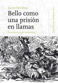 Libro BELLO COMO UNA PRISION EN LLAMAS