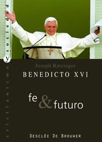 Libro BENEDICTO XVI : FE Y FUTURO