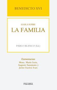 Libro BENEDICTO XVI HABLA SOBRE LA FAMILIA