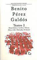 Libro BENITO PEREZ GALDOS. TEATRO 2: DOÑA PERFECTA; LA FIERA; ELECTRA; ALMA Y VIDA; MARIUCHA; EL ABUELO