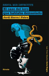 Libro BERTA MIR DETECTIVE: EL CASO DEL LORO QUE HABLABA DEMASIADO