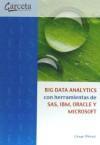Libro BIG DATA ANALYTICS CON HERRAMIENTAS DE SAS, IBM, ORACLE Y MICROSO FT