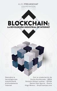 Libro BLOCKCHAIN: LA REVOLUCIÓN INDUSTRIAL DE INTERNET