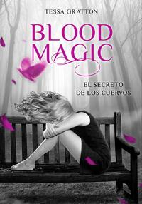 Libro BLOOD MAGIC: EL SECRETO DE LOS CUERVOS