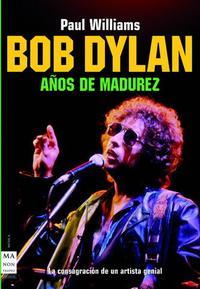Libro BOB DYLAN AÑOS DE MADUREZ 1974-1986