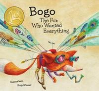 Libro BOGO THE FOX WHO WANTED EVERYTHING