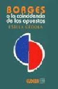 Libro BORGES O LA COINCIDENCIA DE LOS OPUESTOS