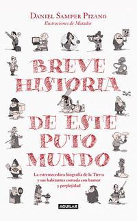Libro BREVE HISTORIA DE ESTE PUTO MUNDO