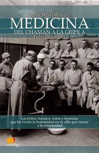 Libro BREVE HISTORIA DE LA MEDICINA: DEL CHAMAN A LA GRIPE A