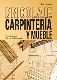 Libro BRICOLAJE: CARPINTERIA Y MUEBLE