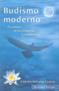 Libro BUDISMO MODERNO: EL CAMINO DE LA COMPASION Y LA SABIDURIA